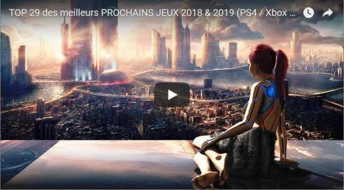 TOP 29 des meilleurs PROCHAINS JEUX 2018 & 2019 (PS4 / Xbox One / Switch / PC)