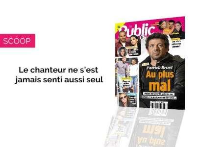 Magazine Public - Scoop : Patrick Bruel au plus mal !