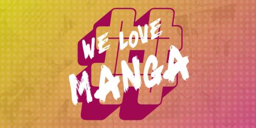 #WeLoveManga : soutenir l'offre légale