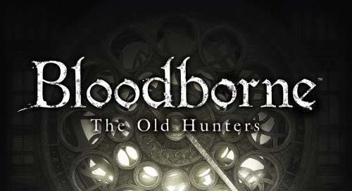Guide Bloodborne : The Old Hunters