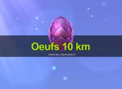 Oeufs 10 km Draconius Go
