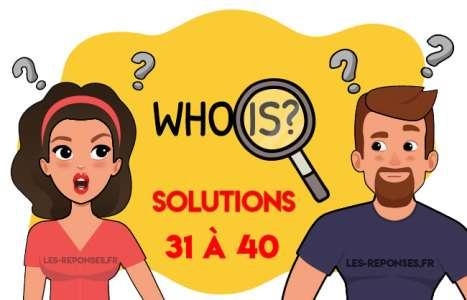 Solution Who is ? Niveau 31 à 40