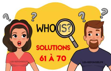 Solution Who is ? Niveau 61 à 70