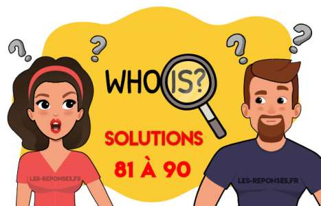 Solution Who is ? Niveau 81 à 90