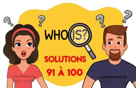 Solution Who is ? Niveau 91 à 100