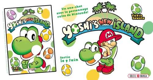 Yoshi's New Island chez Soleil Manga