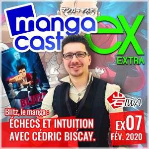Mangacast Extra 07 – Blitz, le manga : échecs et intuition avec Cédric Biscay