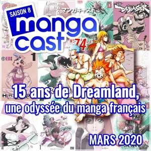 Mangacast  n°74 : 15 ans de Dreamland, une odyssée du manga français