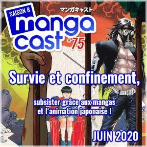 Mangacast n°75 : Survie et confinement, subsister grâce aux mangas et l'animation japonaise