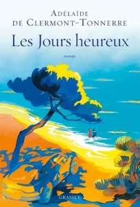 Prix Cabourg du roman 2021 : Adelaïde de Clermont-Tonnerre coulera des Jours heureux