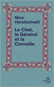 Le chat, le général et la corneille, de Nino Haratischwili : entre histoire et fiction
