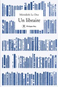 Un libraire, de Mérédith Le Dez: un destin bouleversant