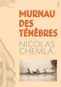 Murnau des ténèbres, de Nicolas Chemla : une expédition mystérieuse
