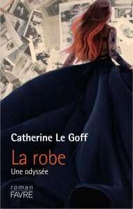 """La Robe, de Catherine Le Goff : """"Elle avança timidement face au miroir en pied"""""""