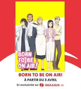 L'anime Born to be on air! chez Wakanim à partir du 3 avril