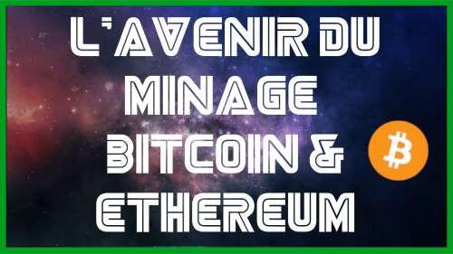 Univers Bitcoin : L'avenir du minage