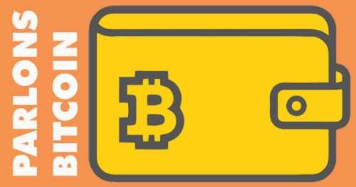 Parlons Bitcoin : Les portefeuilles Bitcoin