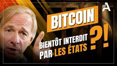 Bitcoin, bientôt interdit par les États ?