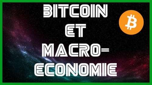 Univers Bitcoin : Bitcoin et macroéconomie