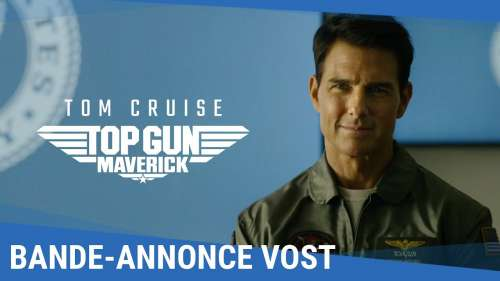 TOP GUN : MAVERICK – Bande-annonce officielle VOST