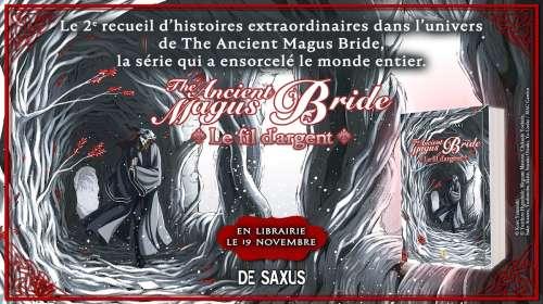 Le fil d'argent – Un roman The Ancient Magus Bride aux éditions De Saxus !