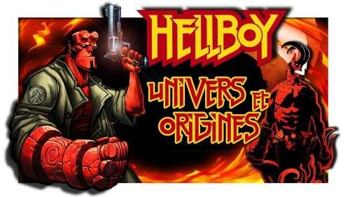 HELLBOY – ORIGINES et POUVOIRS d'un HÉROS