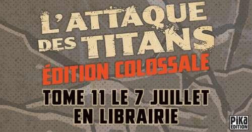 L'Attaque des Titans – Le tome 11 de l'Édition Colossale
