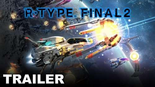 R-Type Final 2 met en avant son gameplay dans un nouveau trailer !
