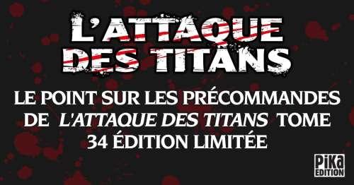 Précommande – L'Attaque des Titans tome 34 collector