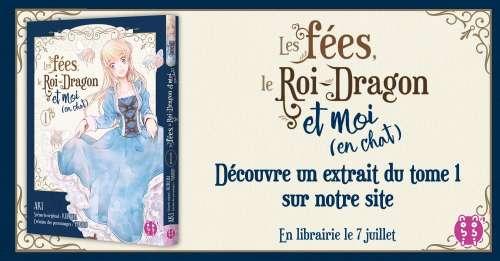 Découvrez un extrait du manga Les Fées, le Roi Dragon et moi (en chat) chez nobi nobi !