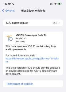 iOS 15 : déjà une sixième bêta pour les développeurs et les testeurs