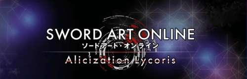 Le plein d'infos pour Sword Art Online : Alicization Lycoris