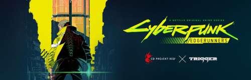 Le studio Trigger réalisera la série d'animation Cyberpunk : Edgerunners