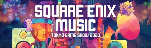 Tokyo game show 2020 (tgs) - Tokyo Game Show 2020 : Square Enix fait son festival musical