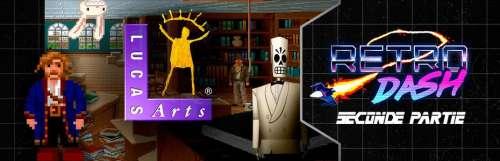 Rétro dash - La seconde partie de notre émission dédiée à LucasArts est dans les bacs