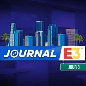 Journal de l'e3 - Entre mastodontes et indépendants, les jeux sont à l'honneur dans le Journal de l'E3 #3