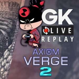 Gk live (replay) - Baptême du feu du GK live pour von yaourt avec Axiom Verge 2