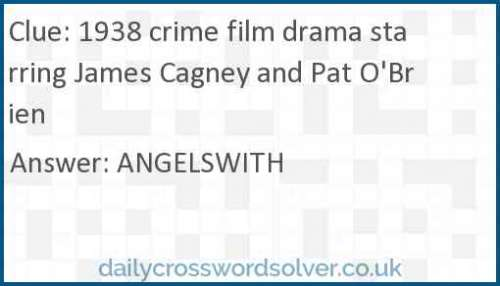 1938 crime film drama starring James Cagney and Pat O'Brien crossword answer