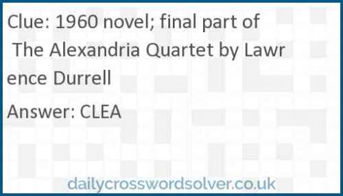 1960 novel; final part of The Alexandria Quartet by Lawrence Durrell crossword answer
