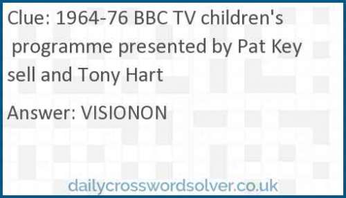 1964-76 BBC TV children's programme presented by Pat Keysell and Tony Hart crossword answer