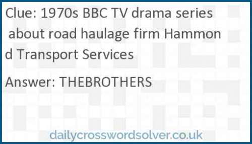 1970s BBC TV drama series about road haulage firm Hammond Transport Services crossword answer