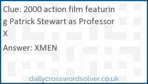 2000 action film featuring Patrick Stewart as Professor X crossword answer