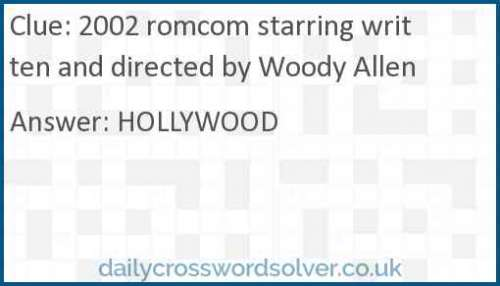 2002 romcom starring written and directed by Woody Allen crossword answer