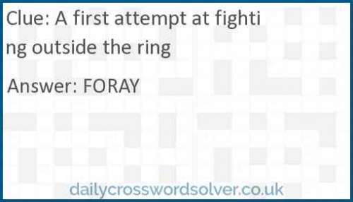 A first attempt at fighting outside the ring crossword answer