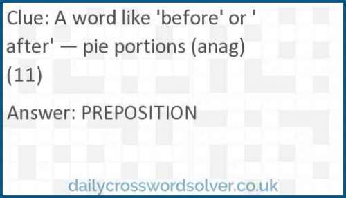 A word like 'before' or 'after' — pie portions (anag) (11) crossword answer