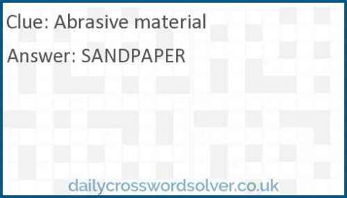 Abrasive material crossword answer