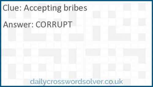 Accepting bribes crossword answer