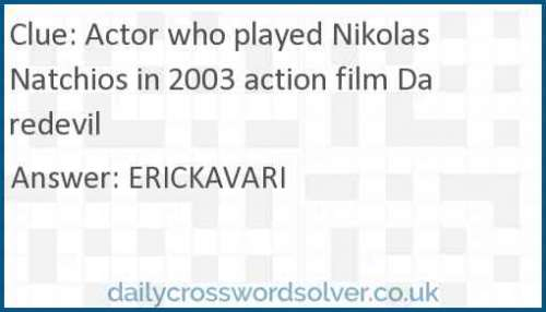 Actor who played Nikolas Natchios in 2003 action film Daredevil crossword answer