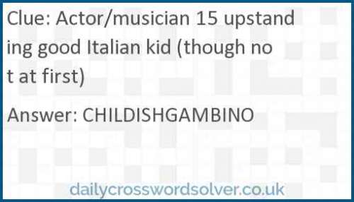 Actor/musician 15 upstanding good Italian kid (though not at first) crossword answer