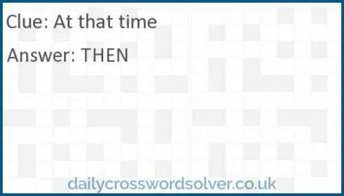 At that time crossword answer